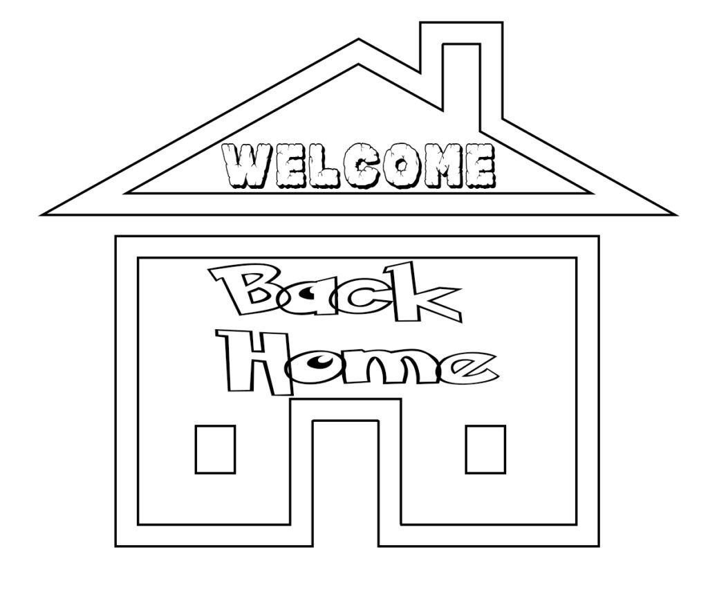 Welcome Back Home Coloring Pages   Free Coloring Pages